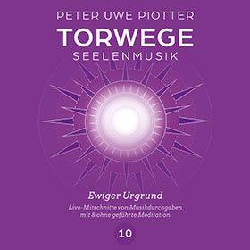 Torwege Seelenmusik 10 Ewiger Urgrund, plus geführter Meditation